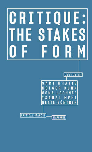 Sami Khatib (ed.), Holger Kuhn (ed.), ...: Critique: The Stakes of Form