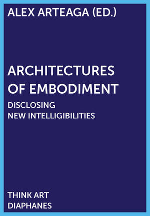 Alex Arteaga (ed.): Architectures of Embodiment