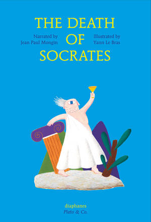Yann Le Bras, Jean Paul Mongin: The Death of Socrates